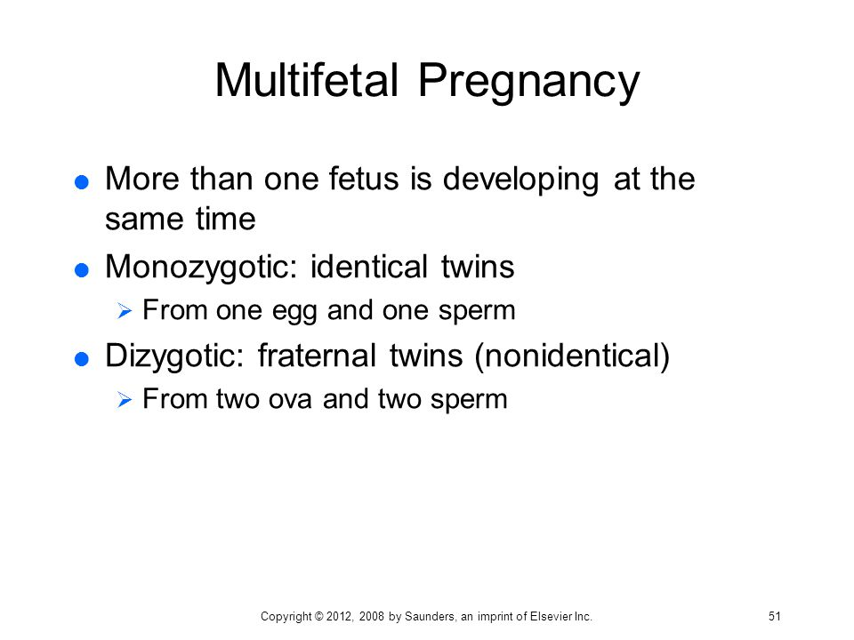 Multifetal Pregnancy  More than one fetus is developing at the same time  Monozygotic: identical twins  From one egg and one sperm  Dizygotic: fra