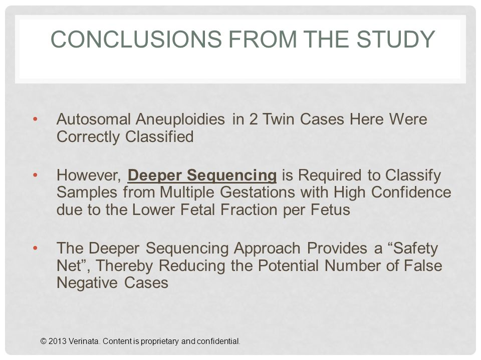CONCLUSIONS FROM THE STUDY Autosomal Aneuploidies in 2 Twin Cases Here Were Correctly Classified However, Deeper Sequencing is Required to Classify Sa