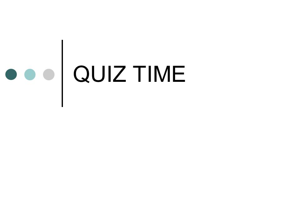 QUIZ TIME