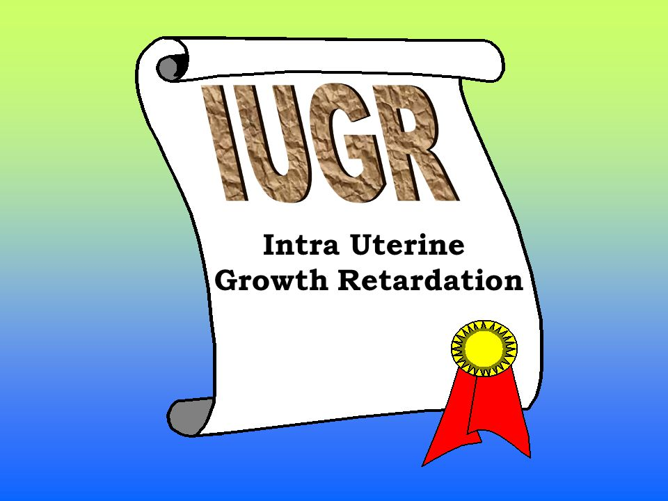 What is the definition of IUGR.