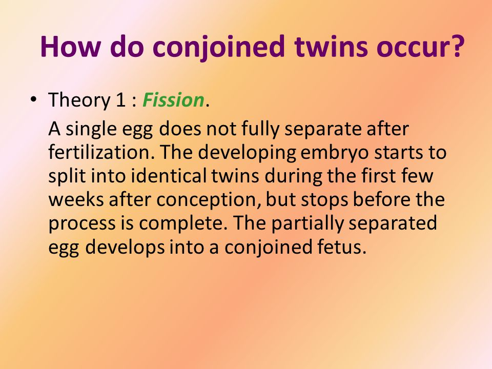 The range of occurrence of conjoined twins : 1 in 50,000 births to 1 in 200,000 births, with a higher incidence in India and Africa.