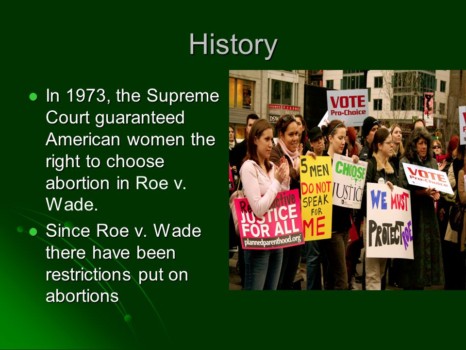 Current Restrictions State governments can restrict abortion access after the first trimester with laws intended to protect the woman s health.