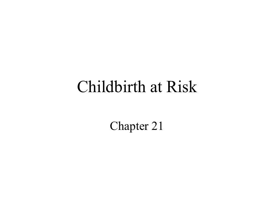 Childbirth at Risk Chapter 21