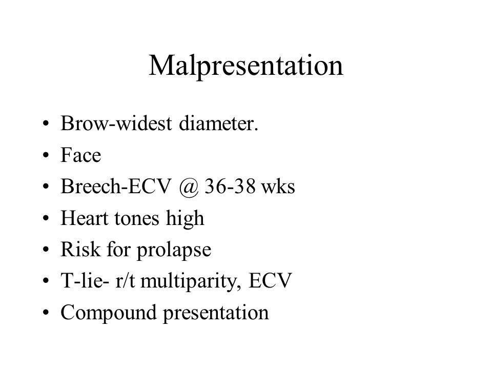 Malpresentation Brow-widest diameter.