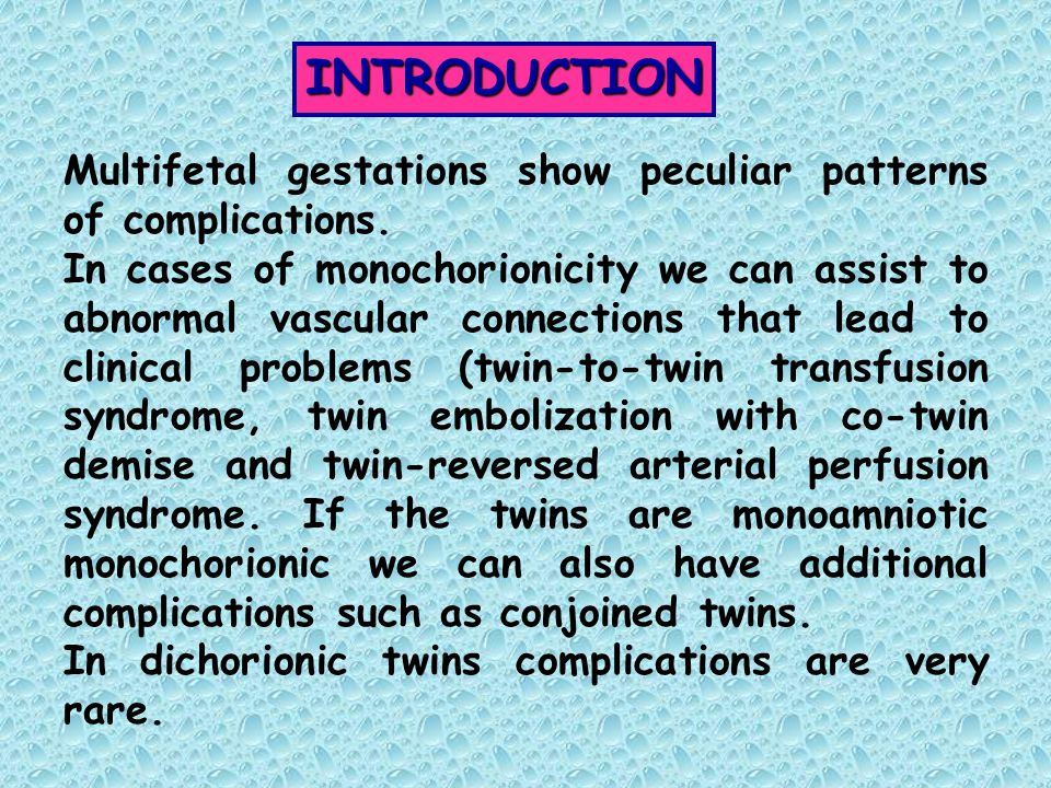 A twin-reversed arterial perfusion (TRAP) occurs in 1% of monozygotic twins.
