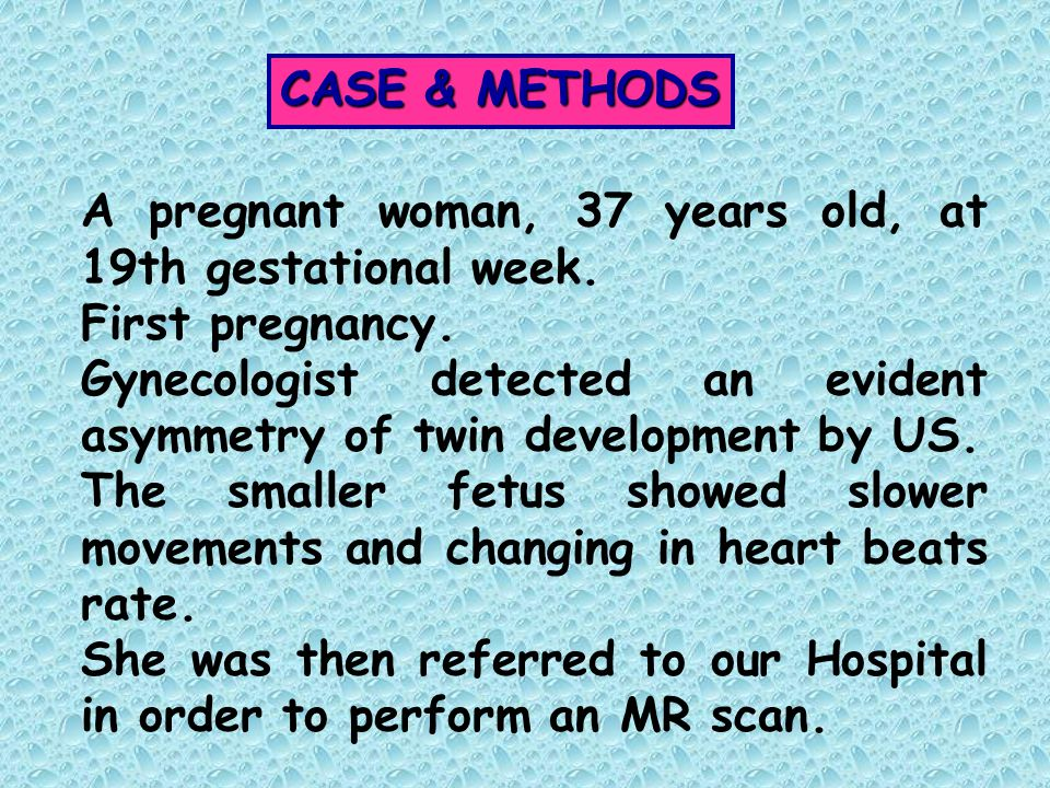CASE & METHODS A pregnant woman, 37 years old, at 19th gestational week. First pregnancy. Gynecologist detected an evident asymmetry of twin developme