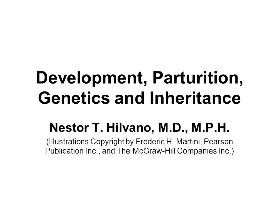 Development, Parturition, Genetics and Inheritance Nestor T.