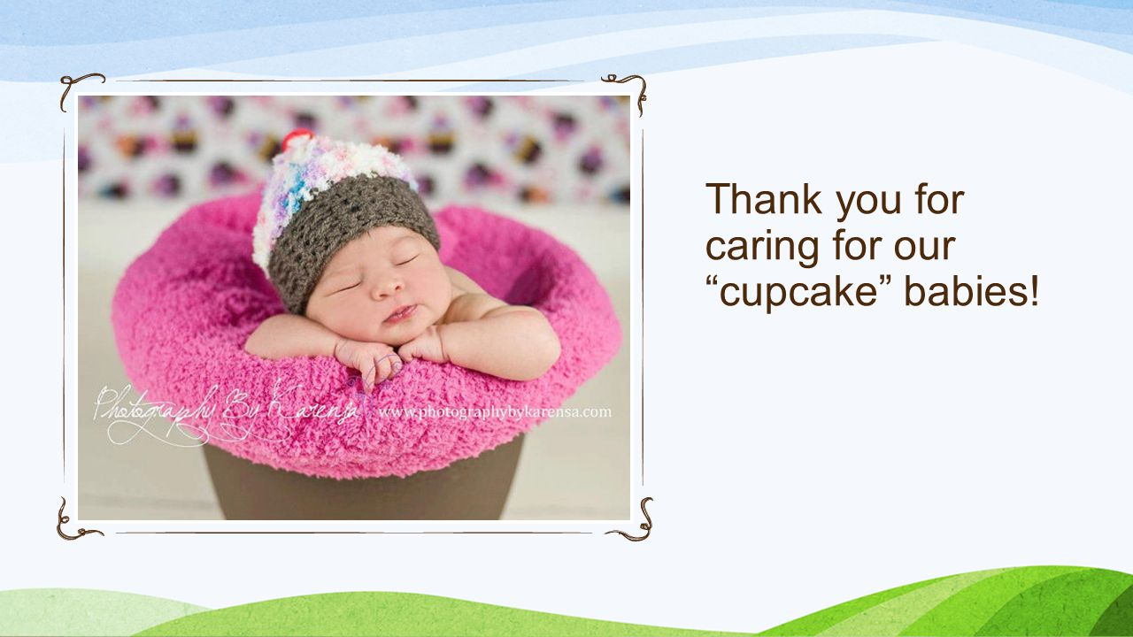 Thank you for caring for our cupcake babies!