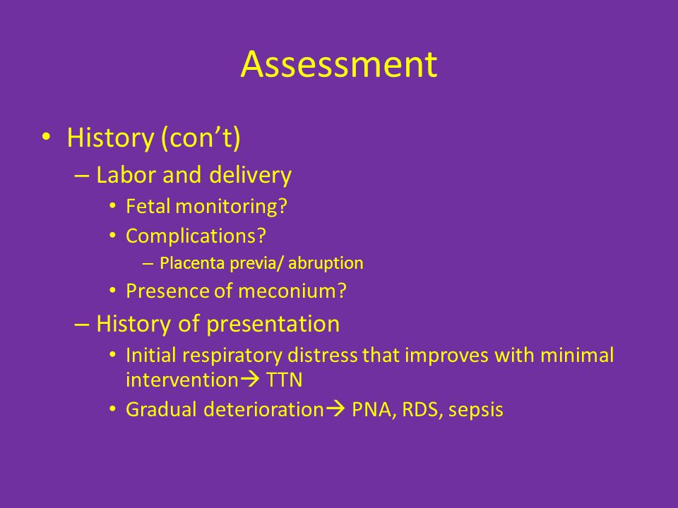 Assessment History (con't) – Labor and delivery Fetal monitoring.