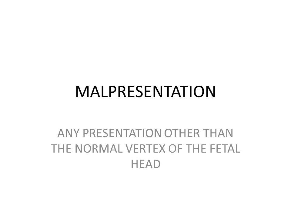 MALPRESENTAION FACE BROW SHOULDER BREECH COMPOUND