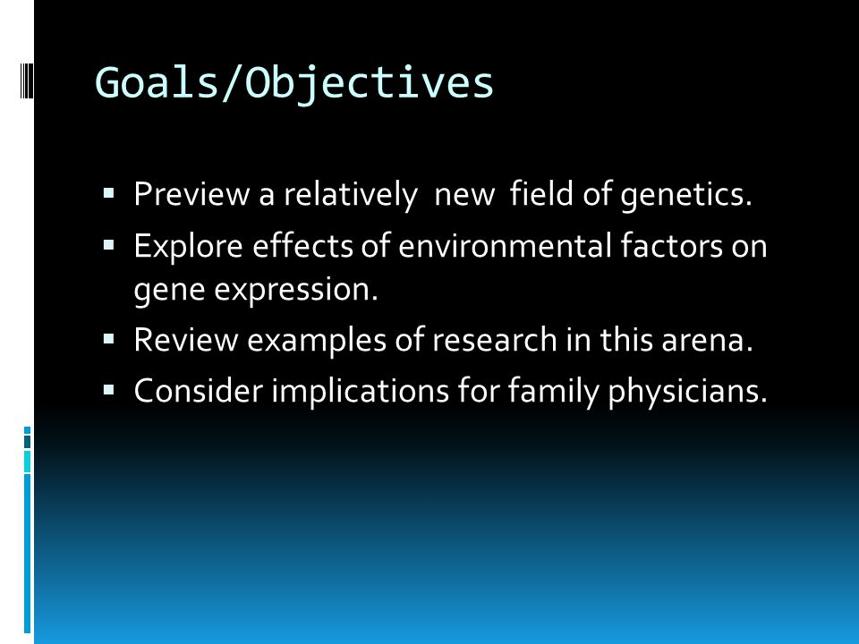 Main Points  Environmental factors can affect gene expression.