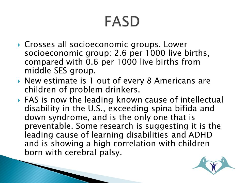 Summary Fetal Alcohol Syndrome is a devastating developmental disorder that affects children born to women who drink alcohol during pregnancy.