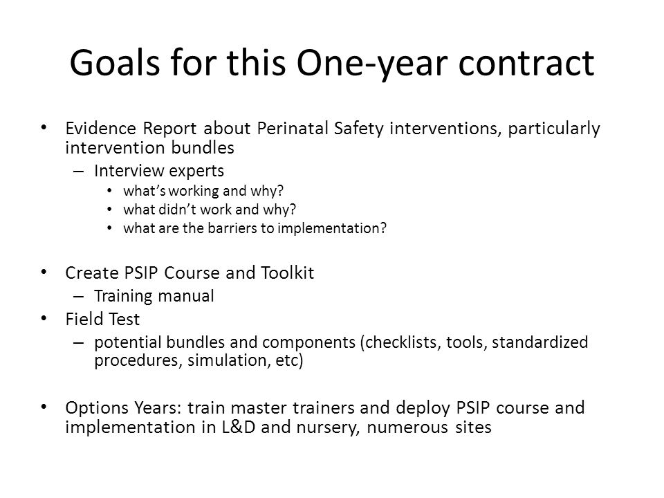 Goals for this One-year contract Evidence Report about Perinatal Safety interventions, particularly intervention bundles – Interview experts what's working and why.