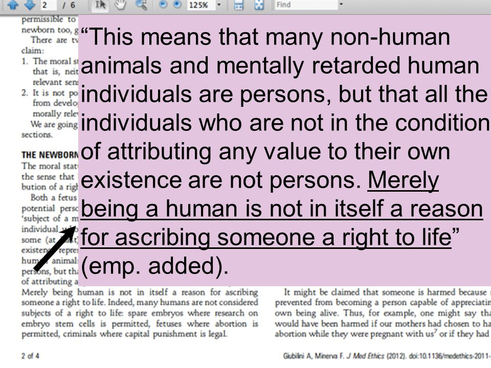 """This means that many non-human animals and mentally retarded human individuals are persons, but that all the individuals who are not in the condition"