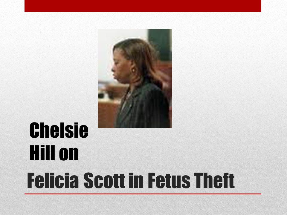 Felicia Scott in Fetus Theft Chelsie Hill on