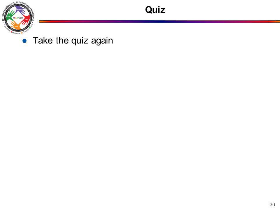 Quiz Take the quiz again 36