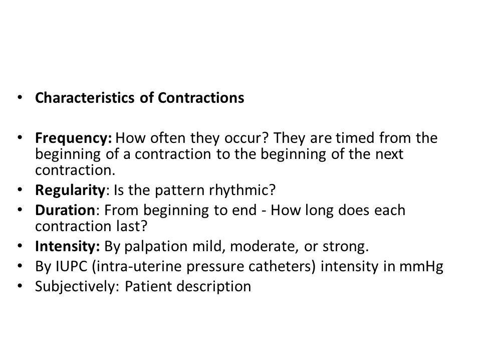 Characteristics of Contractions Frequency: How often they occur.