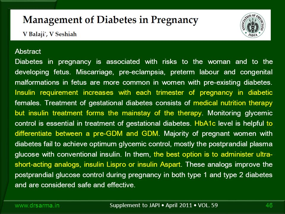 46www.drsarma.in Abstract Diabetes in pregnancy is associated with risks to the woman and to the developing fetus.