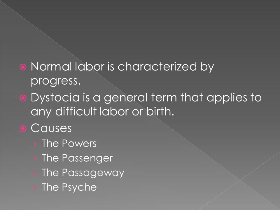  Normal labor is characterized by progress.