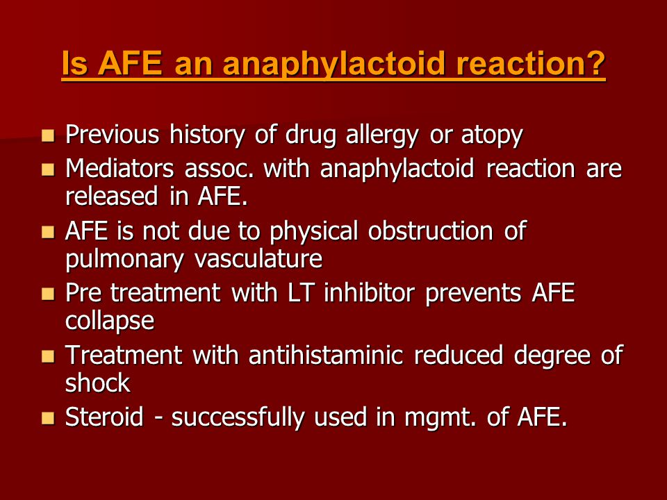 Is AFE an anaphylactoid reaction.