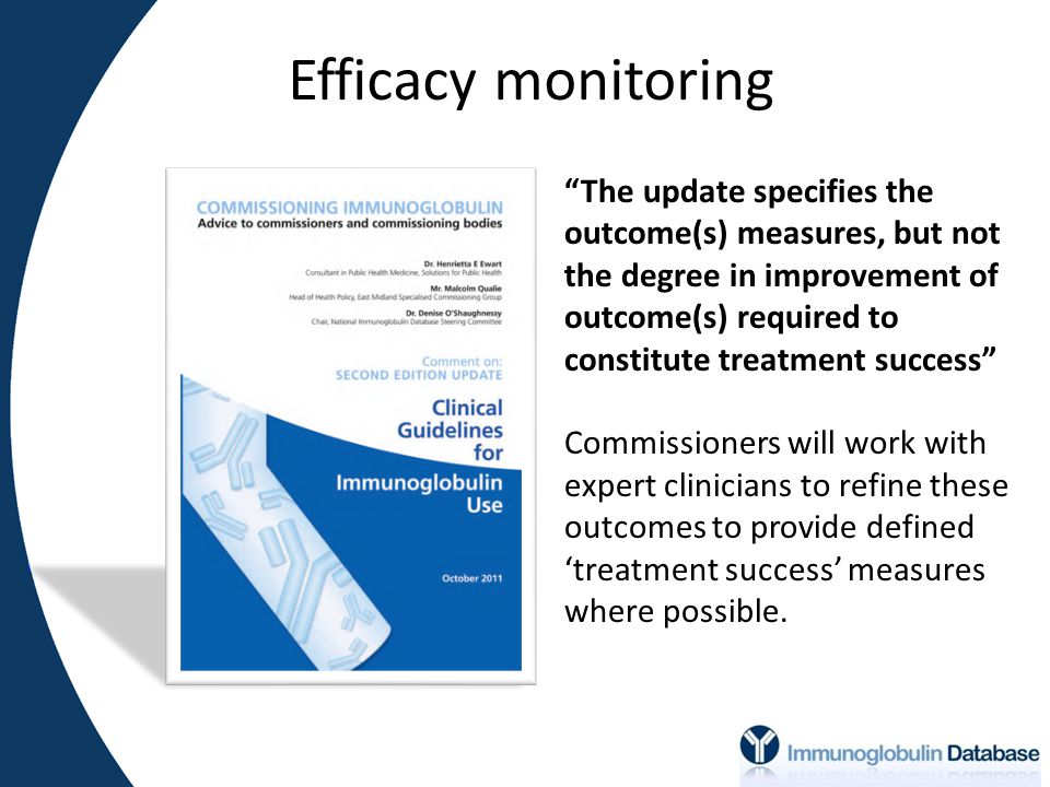 The update specifies the outcome(s) measures, but not the degree in improvement of outcome(s) required to constitute treatment success Commissioners will work with expert clinicians to refine these outcomes to provide defined 'treatment success' measures where possible.