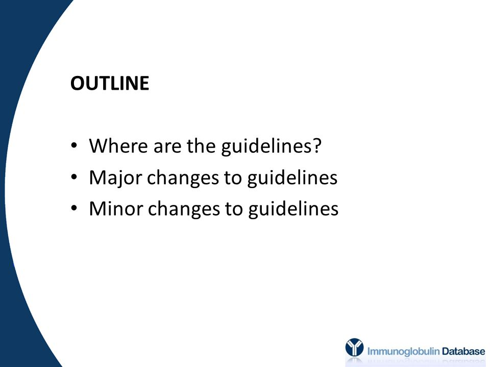 Second edition update 1.Selection criteria for appropriate use of immunoglobulin 2.Efficacy outcomes to assess treatment success 3.Modification of existing indications and inclusion of new indications