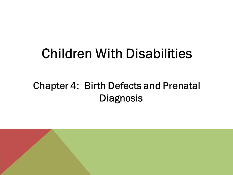 Children With Disabilities Chapter 4: Birth Defects and Prenatal Diagnosis
