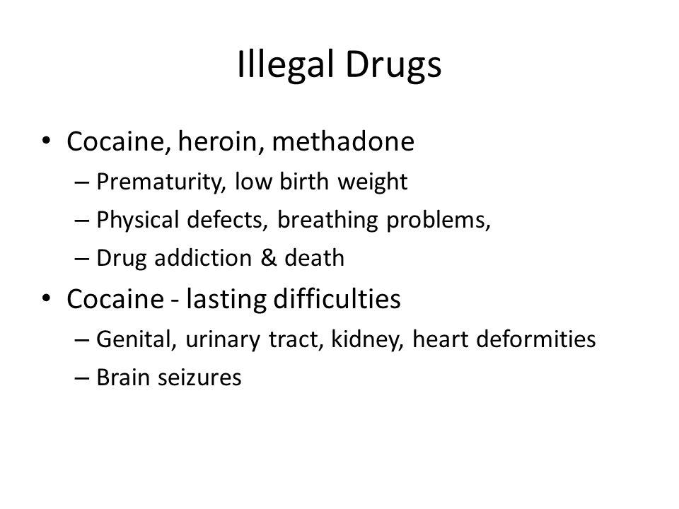 Drugs Thalidomide – sedative - 1960's Aspirin - low birth weight, infant death Poor motor develop., lower IQ Heavy caffeine use - miscarriage Prematur