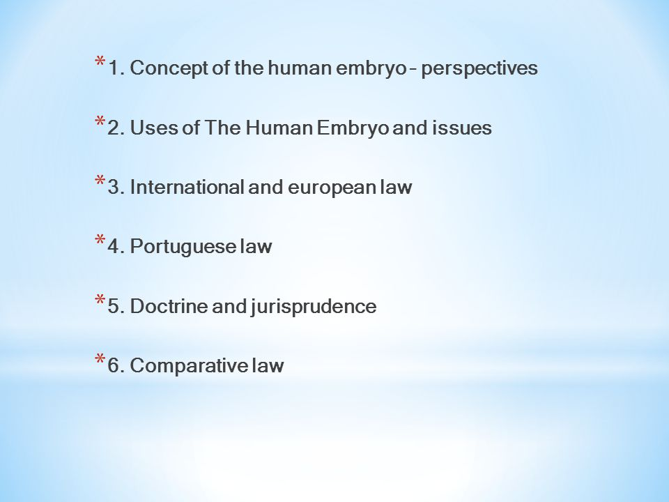 * 1. Concept of the human embryo – perspectives * 2.