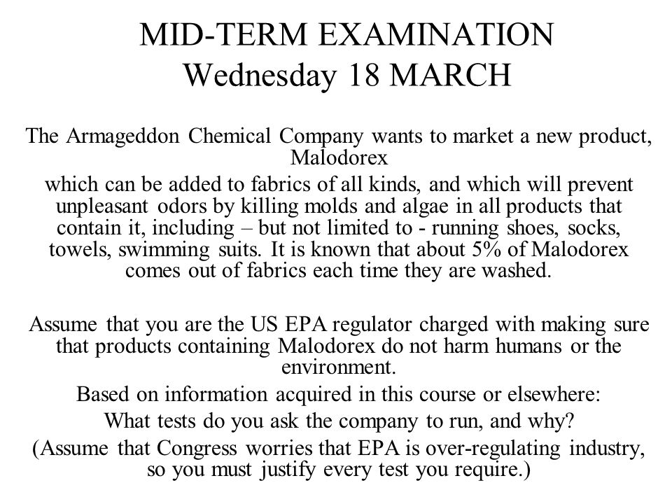 MID-TERM EXAMINATION Wednesday 18 MARCH The Armageddon Chemical Company wants to market a new product, Malodorex which can be added to fabrics of all