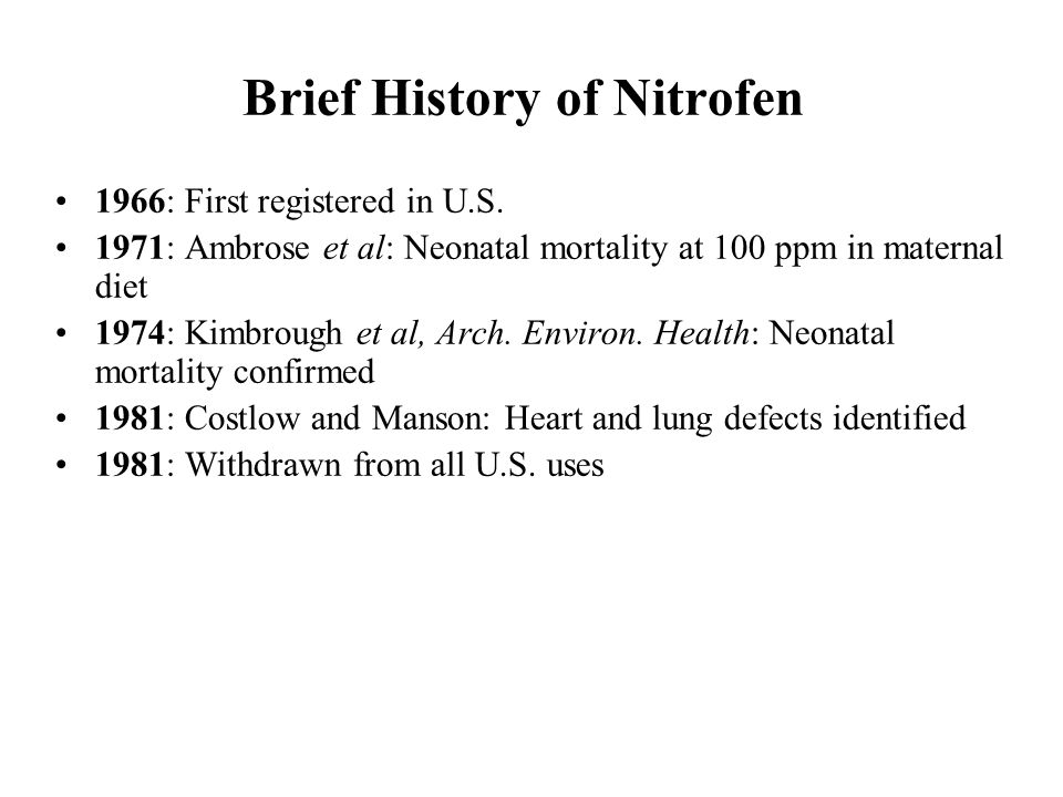 Brief History of Nitrofen 1966: First registered in U.S.