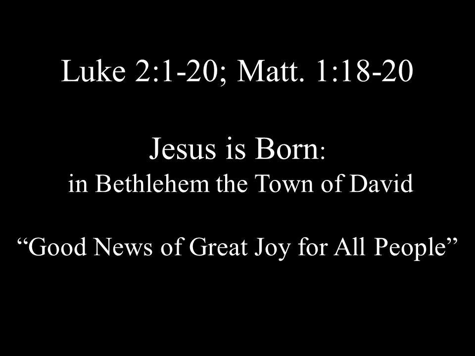 Luke 2:1-20; Matt.