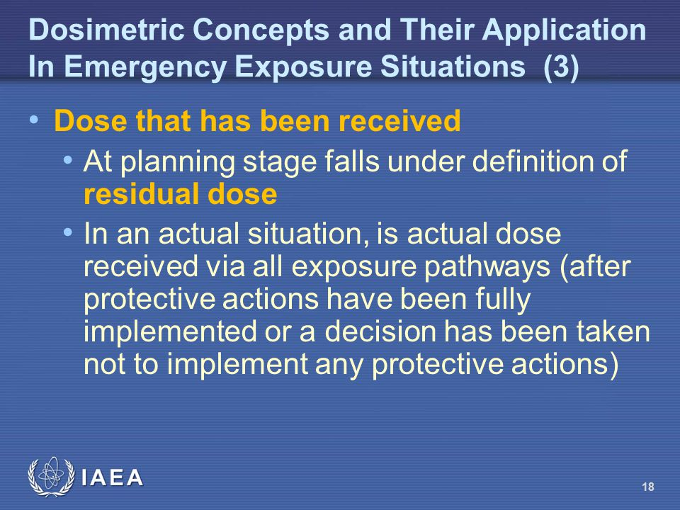 Dosimetric Concepts and Their Application In Emergency Exposure Situations (3) Dose that has been received At planning stage falls under definition of