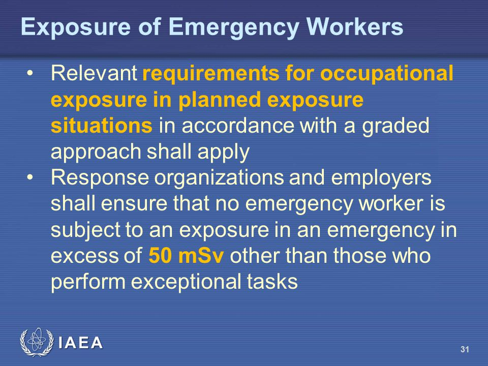 Exposure of Emergency Workers Relevant requirements for occupational exposure in planned exposure situations in accordance with a graded approach shal