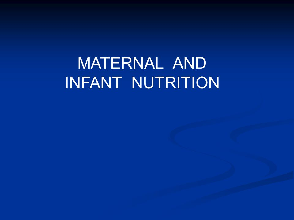 MATERNAL AND INFANT NUTRITION