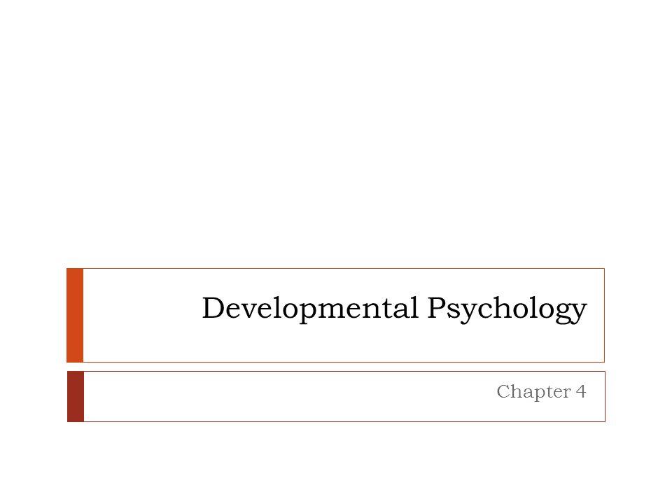 Developmental Psychology Chapter 4