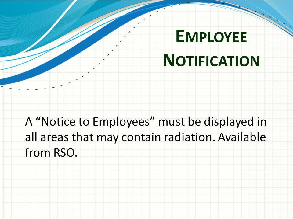 U NAUTHORIZED S IGNAGE Only Areas that contain or may contain radiation are to have signage.
