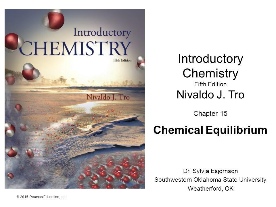 © 2015 Pearson Education, Inc.Introductory Chemistry Fifth Edition Nivaldo J.