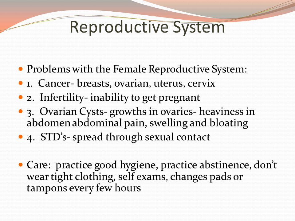 Reproductive System Problems with the Female Reproductive System: 1.