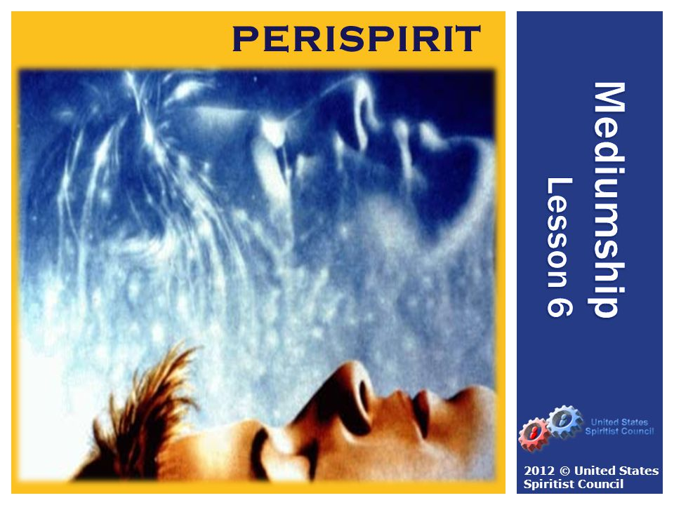 The perispirit is normally invisible to incarnate Spirits; less evolved discarnate Spirits can only perceive the perispirits of those who are at the same level or at levels inferior to their own.