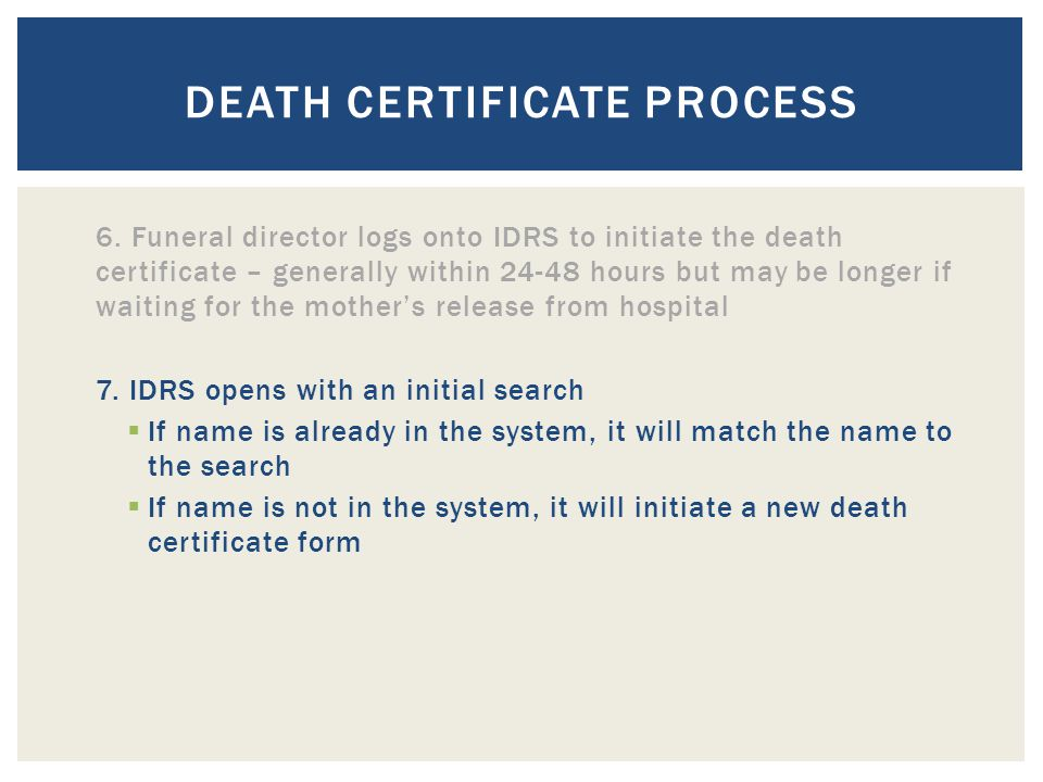DEATH CERTIFICATE PROCESS 6.