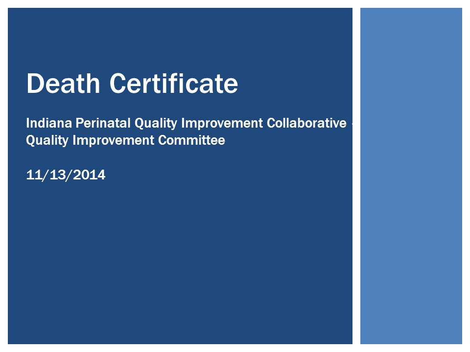 BIRTH CERTIFICATE INFORMATION GATHERING  Vital Records Training Modules http://in.gov/isdh/25584.htm http://in.gov/isdh/25584.htm  For birth clerks, hospital staff that works with IBRS  3 modules on the ISDH website  Each take ~30 minutes to complete  Module 1: Improving the Quality of Birth Certificate Data  Module 2A: All Birth Worksheet Data Matters Part A  Module 2B: All Birth Worksheet Data Matters Part B  Visited hospitals to outline the birth certificate process