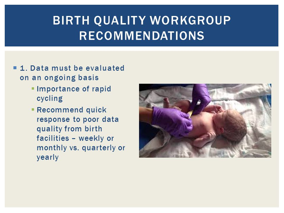 BIRTH QUALITY WORKGROUP RECOMMENDATIONS  1.