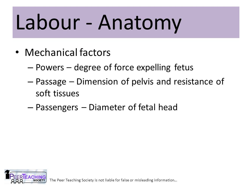 Mechanical factors – Powers – degree of force expelling fetus – Passage – Dimension of pelvis and resistance of soft tissues – Passengers – Diameter o