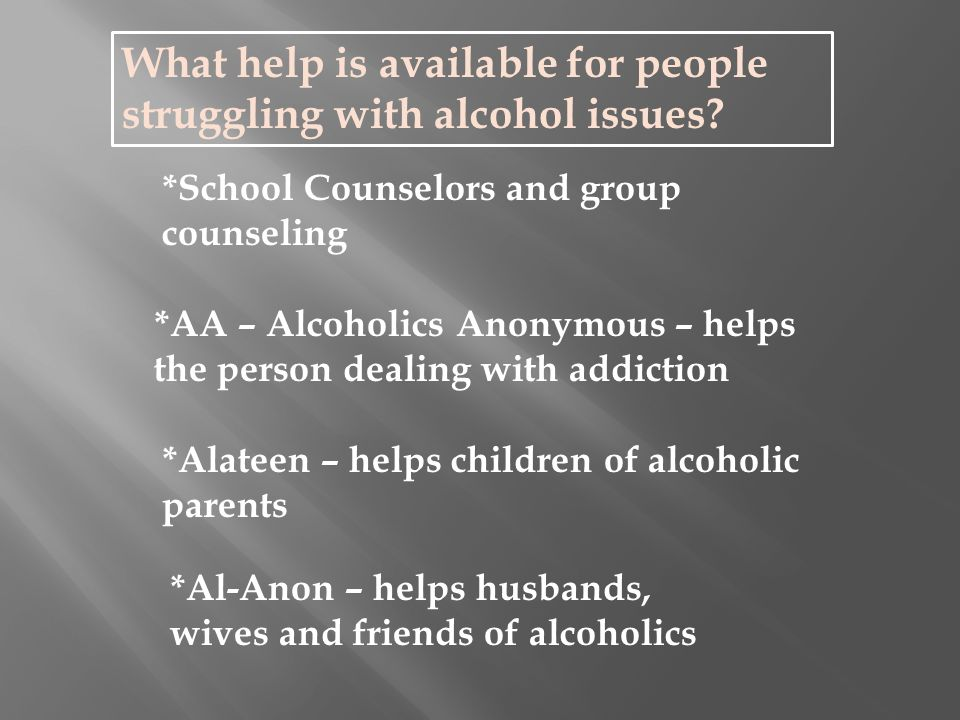 What help is available for people struggling with alcohol issues.
