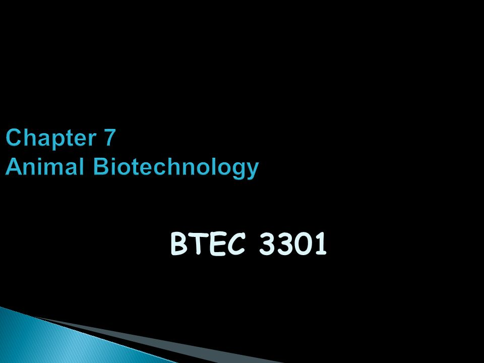 Chapter 7 Animal Biotechnology BTEC 3301