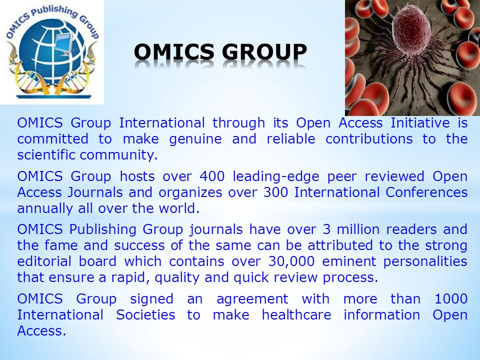 OMICS Group International through its Open Access Initiative is committed to make genuine and reliable contributions to the scientific community.