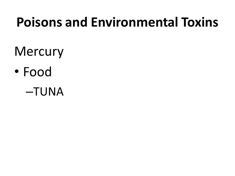 Poisons and Environmental Toxins Mercury Food – TUNA