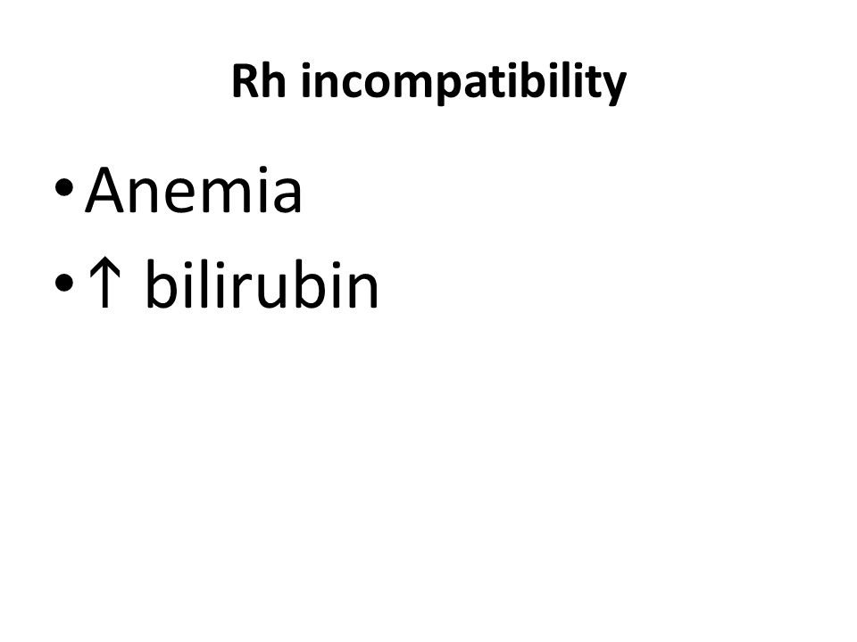 Rh incompatibility Anemia  bilirubin