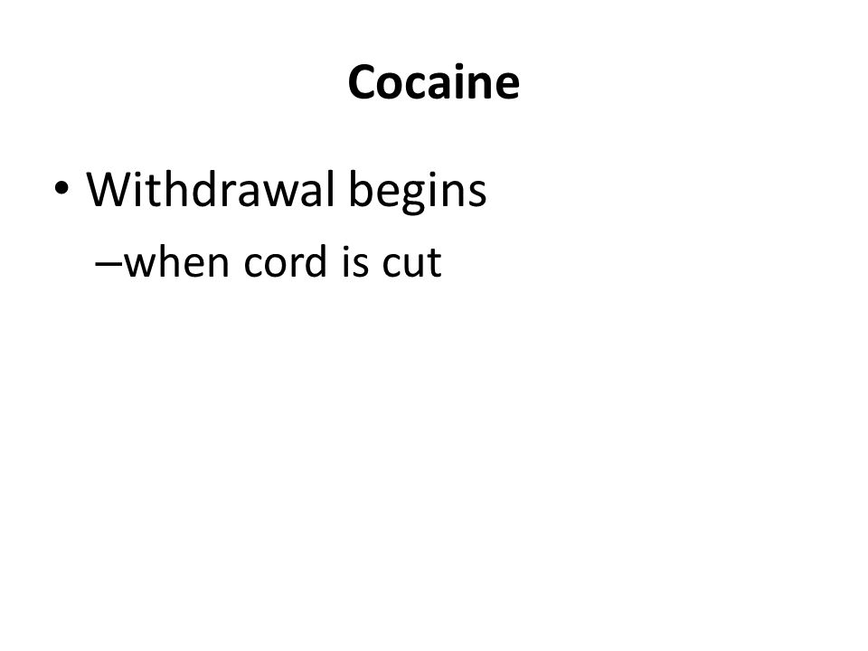Cocaine Withdrawal begins – when cord is cut